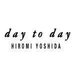 day to day HIROMI YOSHIDA